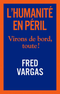 L'Humanite en Péril-Fred Vargas
