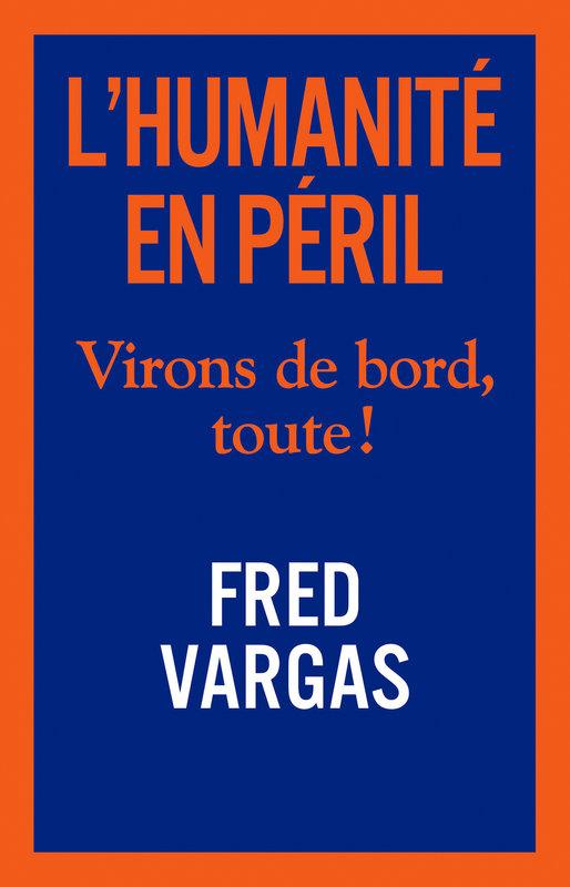 L'Humanite en Péril-Fred Vargas