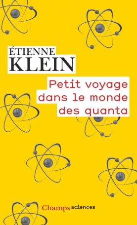 Etienne Klein - Petit voyage dans le monde des quanta