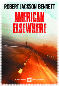 Robert Jackson Bennett - American elsewhere