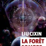 La Forêt Sombre de Liu Cixin