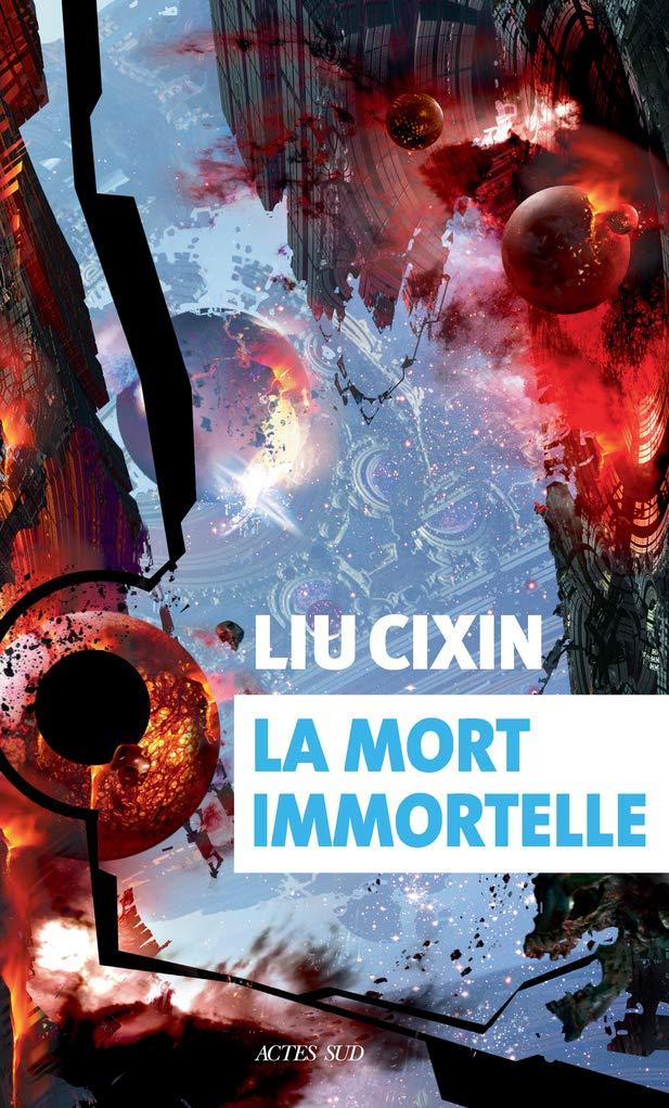 La Mort Immortelle de Liu Cixin